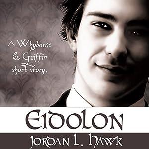 Eidolon: A Whyborne & Griffin Short Story | [Jordan L. Hawk]