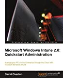 img - for Microsoft Windows Intune 2.0: Quickstart Administration by David Overton (2012-01-26) book / textbook / text book