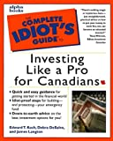 The Complete Idiots Guide to Investing Like a Pro in Canada