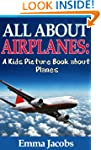 Children's Book About Airplanes: A Ki...