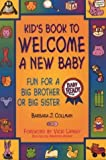 img - for Kid's Book to Welcome a New Baby: Fun Things to Do and Learn for a Big Brother or Sister by Barbara J. Collman (1999-09-01) book / textbook / text book