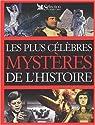 Les plus célébrés mysteres de l'histoire par Reader's Digest