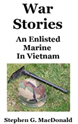 War Stories: An Enlisted Marine In Vietnam