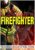 img - for Loving A Firefighter (Loving Series) book / textbook / text book
