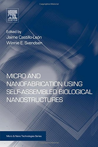 Micro And Nanofabrication Using Self-Assembled Biological Nanostructures (Micro And Nano Technologies)