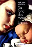 img - for Du fond des meres: Correspondance entre deux femmes (French Edition) book / textbook / text book