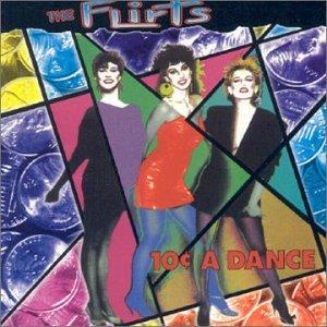 The Flirts - 10 cents a dance - Zortam Music