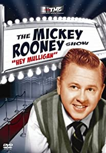 Hey Mulligan: Mickey Rooney Show