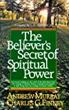 The Believer's Secret of Spiritual Power (0871239833) by Murray, Andrew