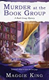 Murder at the Book Group (Book Group Mysteries) by Maggie King