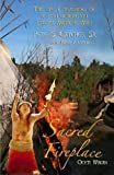 img - for Sacred Fireplace - The Life & Teachings of a 37th Generation Lakota Medicine Man Paperback March 1, 2012 book / textbook / text book