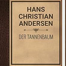 Hans Christian Andersen: Der Tannenbaum (       ungekürzt) von Hans Christian Andersen Gesprochen von: Alexey Ratnikov