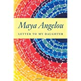 Letter to My Daughterby Maya Angelou