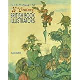 The Dictionary of 20th Century British Book Illustratorsby Alan Horne
