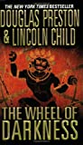 The Wheel of Darkness (0446618683) by Preston, Douglas / Child, Lincoln