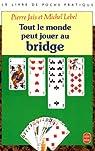 Tout le monde peut jouer au bridge par Jais
