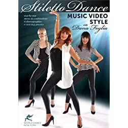 Stiletto Dance - Music Video Style, with Dana Foglia