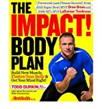 The Impact Body Plan: Build New Muscle, Flatten Your Belly & Get Your Mind Right! (Paperback) - Common