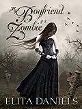 My Boyfriend is a Zombie (The Delicates Book 1)