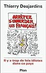 Arrêtez d'emmerder les Français par Desjardins