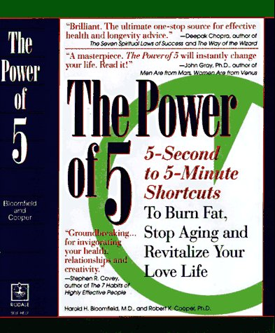The Power of 5: Hundreds of 5-Second to 5-Minute Scientific Shortcuts to Ignite Your Energy, Burn Fat, Stop Aging and Revitalize Your Love Life, Bloomfield,Harold H./Cooper,Robert K.t K.,Phd