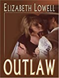Outlaw (0786289325) by Elizabeth Lowell