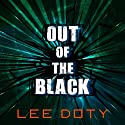 Out of the Black (       UNABRIDGED) by Lee Doty Narrated by Emily Durante