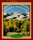 Great Sand Dunes National Monument (True Books: National Parks) (0516267639) by Petersen, David