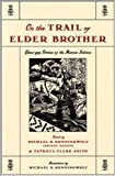 On the Trail of Elder Brother: Glousgap Stories of the Micmac Indians