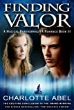 Finding Valor (A Magical YA Paranormal Romance: Book Three) (The Channie Series 3)