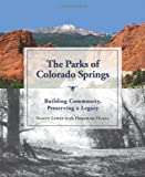 The Parks of Colorado Springs: Building Community, Preserving a Legacy