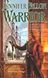 Warrior (The Hythrun Chronicles: Wolfblade Trilogy, Book 2) (0765348705) by Fallon, Jennifer
