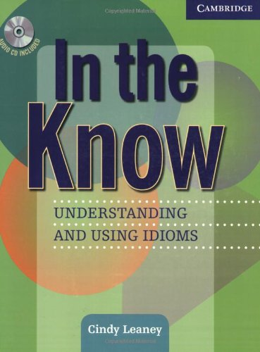 In the Know Students Book and Audio CD: Understanding and...