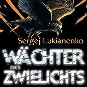 Wächter des Zwielichts | Sergej Lukianenko