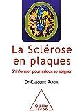 La Sclérose en plaques: S'informer pour mieux se soigner
