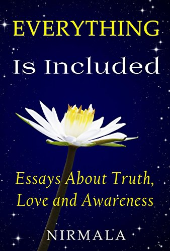 Everything Is Included: Essays About Truth, Love, And Awareness by Nirmala ebook deal