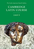 img - for Cambridge Latin Course Unit 3 Student Text North American edition (North American Cambridge Latin Course) book / textbook / text book