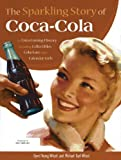 img - for The Sparkling Story of Coca-Cola: An Entertaining History including Collectibles, Coke Lore, and Calendar Girls by Young-Witzel, Gyvel, Witzel, Michael Karl (2012) Hardcover book / textbook / text book