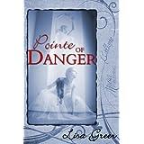 Pointe of Danger ~ Lisa Greer