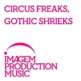 Circus Freaks Gothic Shrieksby Various Artists