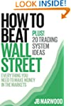 How to Beat Wall Street - Everything...