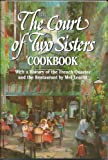img - for THE COURT OF TWO SISTERS COOKBOOK: With a History of the French Quarter and the Restaurant book / textbook / text book