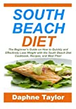 Read South Beach Diet: The Beginner's Guide on How to Quickly and Effectively Lose Weight with the South Beach Diet Cookbook, Recipes, and Meal Plan! (Low on-line