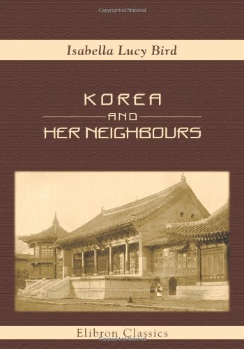 Korea And Her Neighbours: A Narrative Of Travel, With An Account Of The Recent Vicissitudes And Present Position Of The Country front-73481