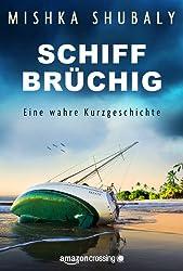 Schiffbrüchig: Eine wahre Kurzgeschichte (Kindle Single)
