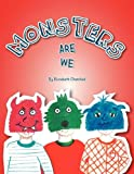 Monsters Are We