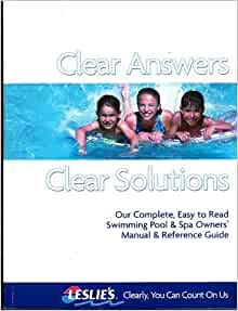 Clear Answers Clear Solutions Our Complete Easy To Read Swimming Pool Spa Owners 39 Manual
