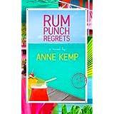 Rum Punch Regrets (Volume 1) ~ Anne Kemp