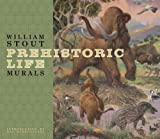 William Stout: Prehistoric Life Murals (1933865105) by Stout, William