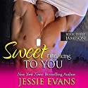 Sweet to You: Fire and Icing, Book 3 (       UNABRIDGED) by Jessie Evans Narrated by Piper Goodeve